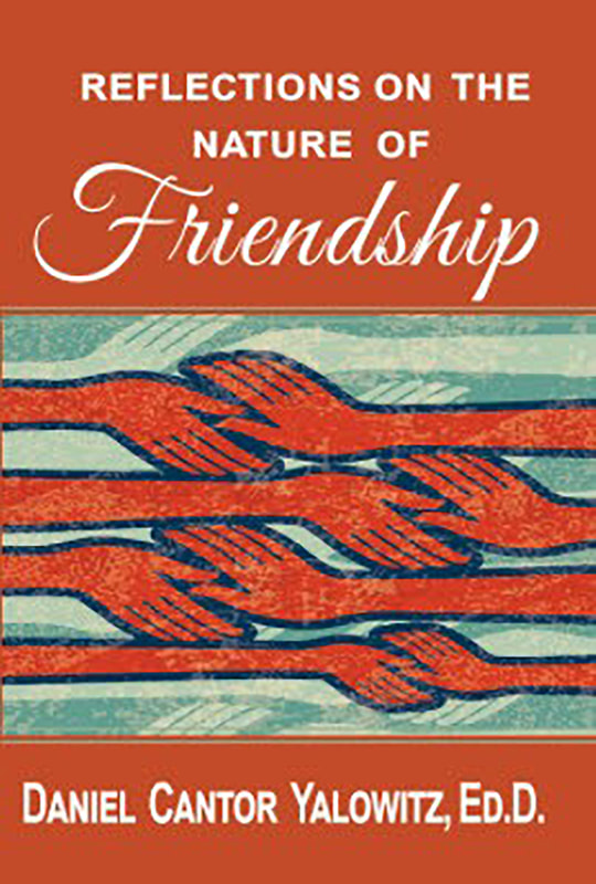 Reflections on the Nature of Friendship by Daniel Cantor Yalowitz
