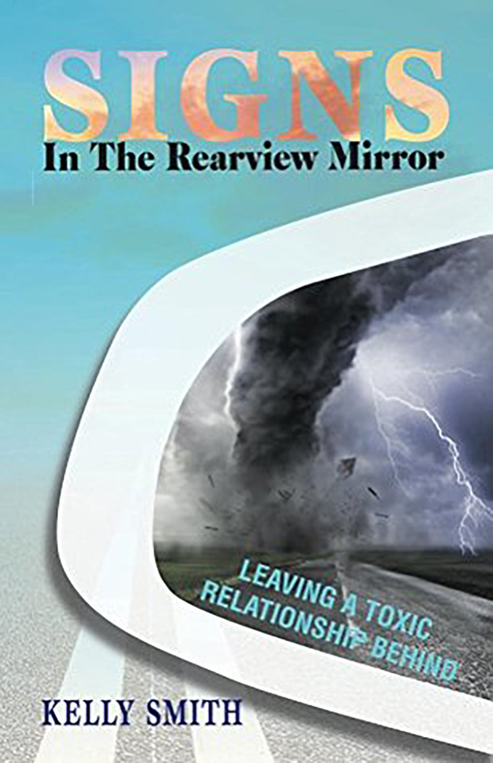 SIGNS IN THE REARVIEW MIRROR by Kelly Smith
