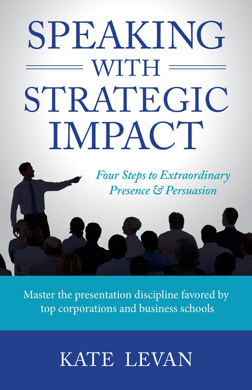 Speaking with Strategic Impact by Kate LeVan