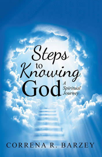 Steps to Knowing God by Correna R. Barzey