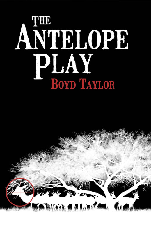 The Antelope Play (Book #2 in the Donnie Ray Cuinn series) by Boyd Taylor