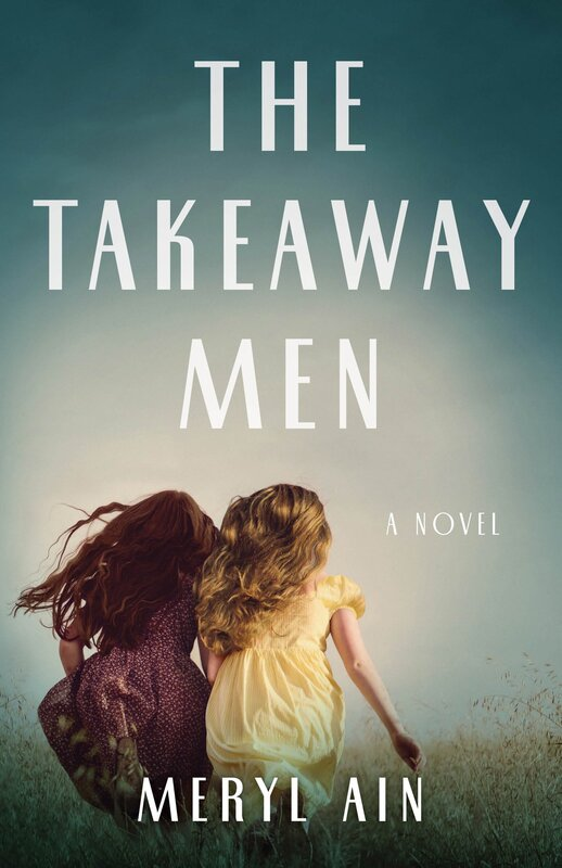 THE TAKEAWAY MEN by Meryl Ain