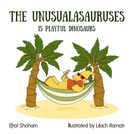 The Unusualasaurus by Efrat Shoham