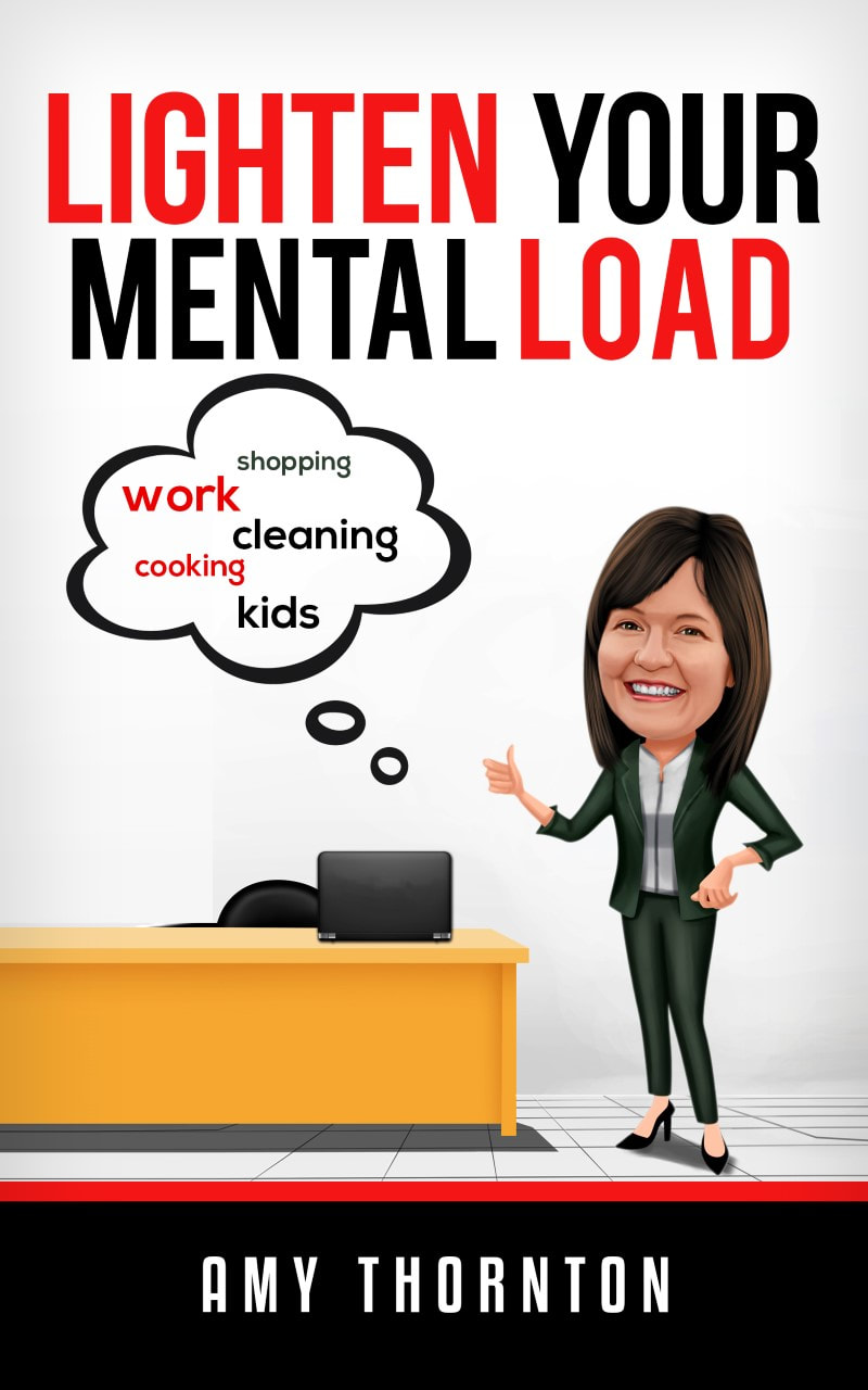 Lighten Your Mental Load by Amy Thornton