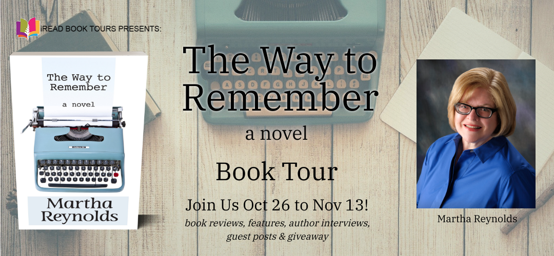 THE WAY TO REMEMBER by Martha Reynolds